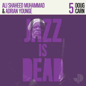 Adrian Younge, Ali Shaheed Muhammad, Doug Carn / Jazz Is Dead 5