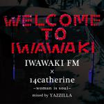 IWAWAKI FM × 14Catherine ~Woman is Soul~