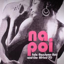 Fela Ransome-Kuti And The Africa '70 ‎/ Na Poi