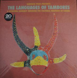 Gabriele Poso / The Languages Of Tambores (A Spiritual Journey Through The Cultural Heritage Of Dru