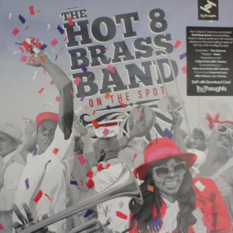 The Hot 8 Brass Band / On The Spot