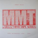 Jorge Velez / MMT Tape Series: Home Recordings 1996-1999