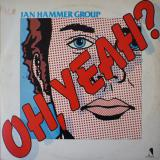 Jan Hammer Group / Oh, Yeah?