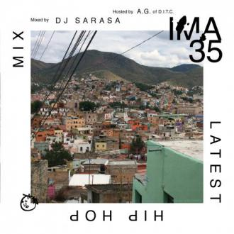 DJ SARASA / Hosted by A.G of D.I.T.C /  IMA#35