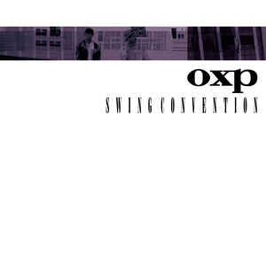 OXP / Swing Convention  2LP 再入荷