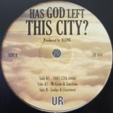 Alone / Has God Left This City?