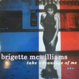 Brigette McWilliams / Take Advantage Of Me