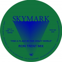 SKYMARK / FIND A PLACE IN THIS CRAZY WORLD (RON TRENT REMIX)