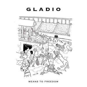 Gladio / Means To Freedom