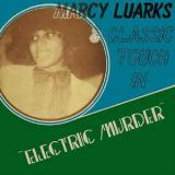 Marcy Luarks & Classic Touch / Electric Murder