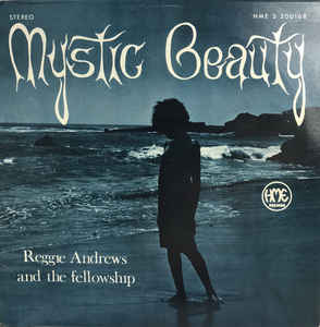 Reggie Andrews And The Fellowship / Mystic Beauty