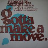 Rednose Distrikt feat. Lady Alma / Gotta Make A Move.