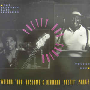 "Wilbur ""Bad"" Bascomb* & Bernard ""Pretty"" Purdie / The Electric Bass Sessions - Pretty Bad Breaks V"
