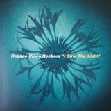 Reggae Disco Rockers / I Saw The Light