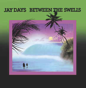 Jay Days / Between The Swells