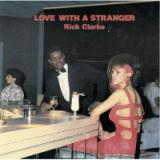 Rick Clarke / Love with A Stranger