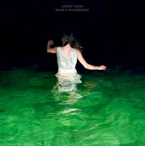 Jonny Nash / Make A Wilderness