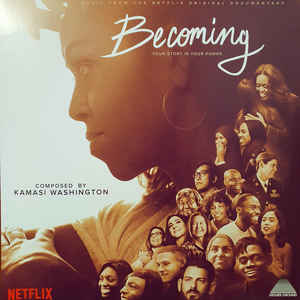 Kamasi Washington / Becoming (Music From The Netflix Original Documentary)