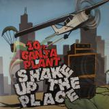 10 Ft. Ganja Plant / Shake Up The Place