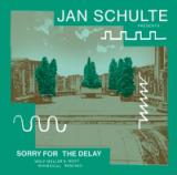 JAN SCHULTE PRESENTS: SORRY FOR THE DELAY / WOLF MÃœLLER'S MOST WHIMSICAL REMIXES